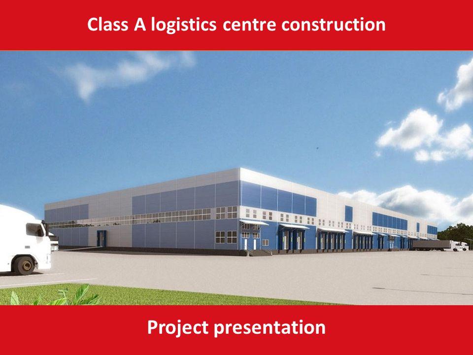 Class A logistics centre construction Project presentation