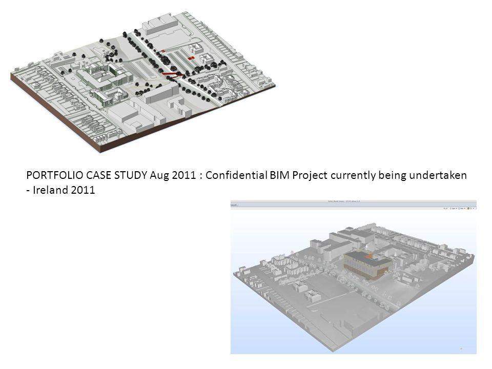 PORTFOLIO CASE STUDY Aug 2011 : Confidential BIM Project currently being undertaken - Ireland 2011