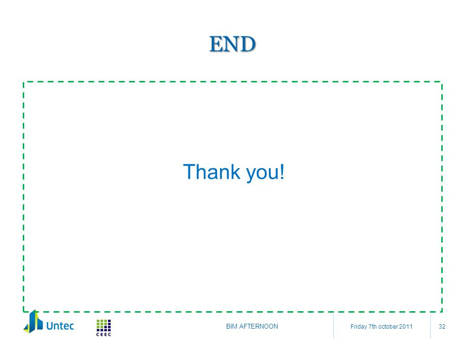 END Friday 7th october 2011 BIM AFTERNOON 32 Thank you!