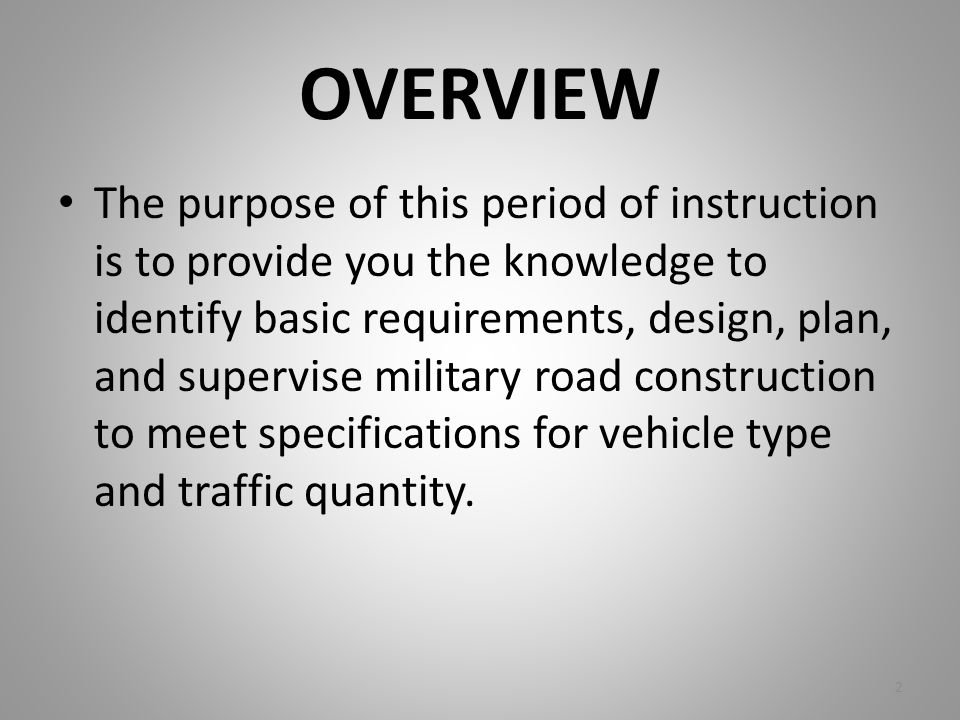 7 STEP MILITARY ROAD Depending on time and assets, Military Roads will either be Deliberate or Hasty Deliberate – Surveyed and staked – Quarry materials used – Designed for long-term usage Hasty – Temporary in nature – Repairing existing roads – Use indigenous materials 103