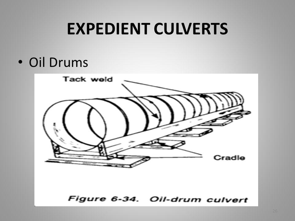 EXPEDIENT CULVERTS Oil Drums 26