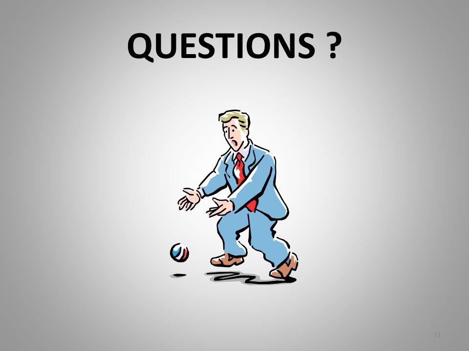 QUESTIONS ? 31