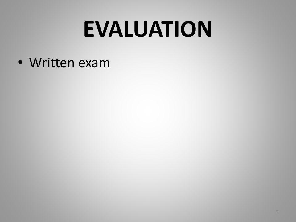 EVALUATION Written exam 5
