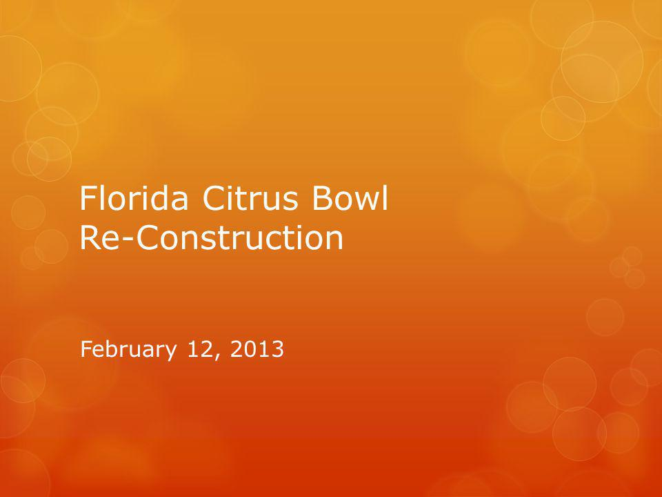 Project Topics Citrus Bowl History & Events Target Accomplishments Reconstruction Highlights Project Team Project Status/ Schedule Plans & Renderings Q & A