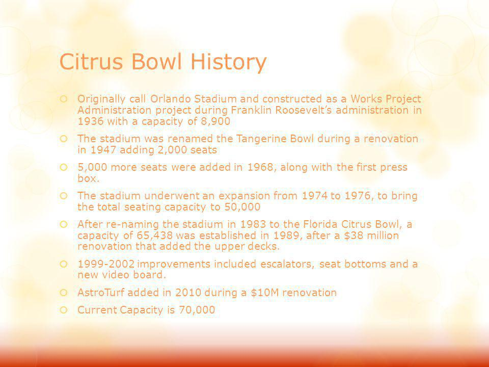 Citrus Bowl History Originally call Orlando Stadium and constructed as a Works Project Administration project during Franklin Roosevelts administratio