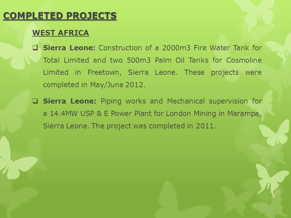 WEST AFRICA Sierra Leone: Construction of a 2000m3 Fire Water Tank for Total Limited and two 500m3 Palm Oil Tanks for Cosmoline Limited in Freetown, Sierra Leone.
