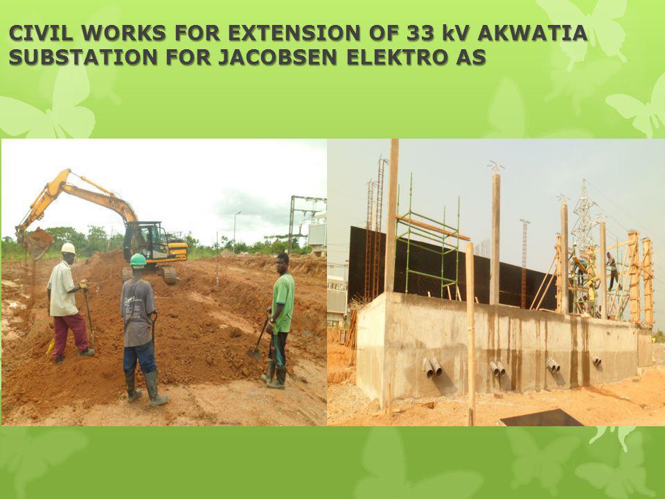 CIVIL WORKS FOR EXTENSION OF 33 kV AKWATIA SUBSTATION FOR JACOBSEN ELEKTRO AS