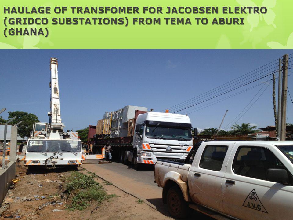 HAULAGE OF TRANSFOMER FOR JACOBSEN ELEKTRO (GRIDCO SUBSTATIONS) FROM TEMA TO ABURI (GHANA)