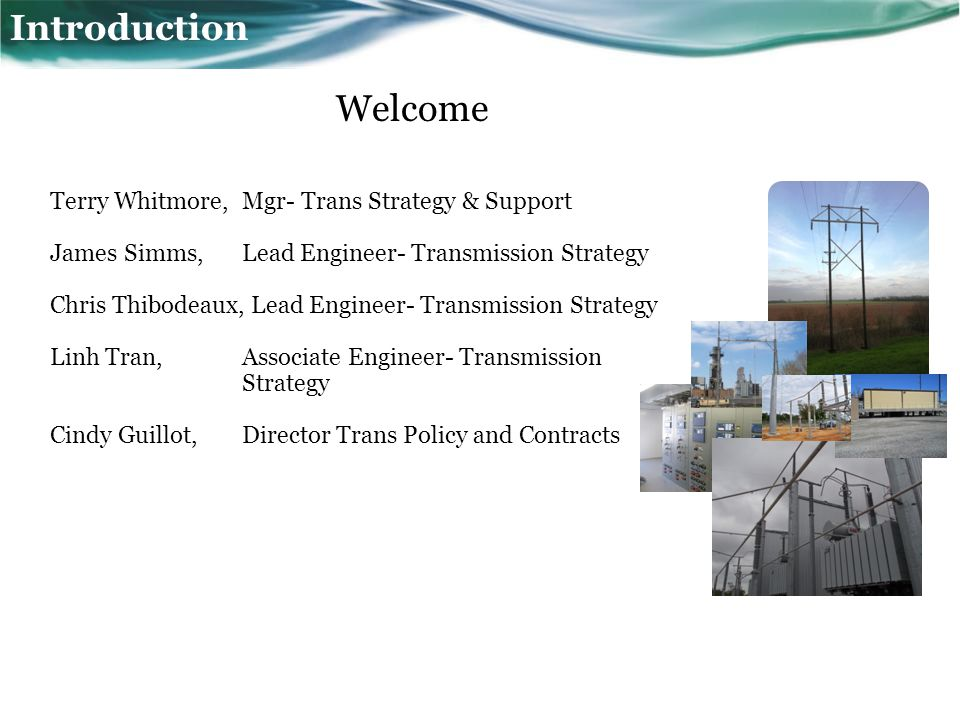 Agenda Introduction Economic Planning Studies Acadiana Load Pocket Update 2013 Transmission Construction Plan Model Review 2013 SPP Model ACCC Results MISO Discussion Stakeholder Business Final Questions Adjourn