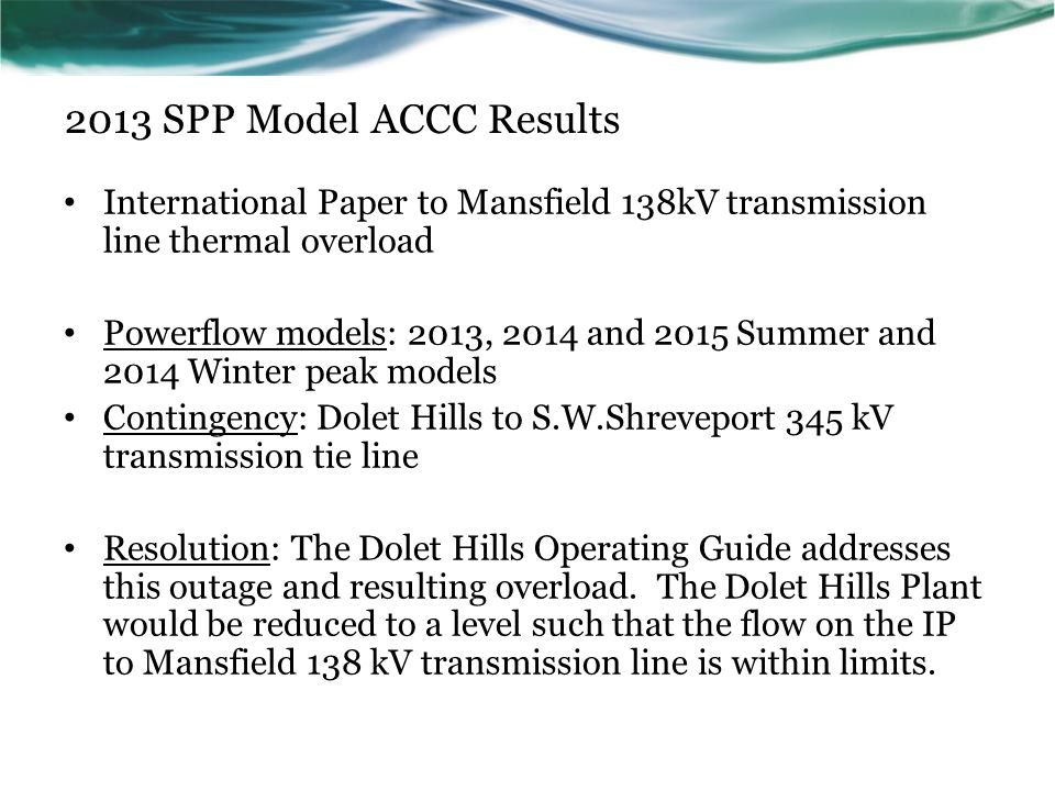 2013 SPP Model ACCC Results International Paper to Mansfield 138kV transmission line thermal overload Powerflow models: 2013, 2014 and 2015 Summer and