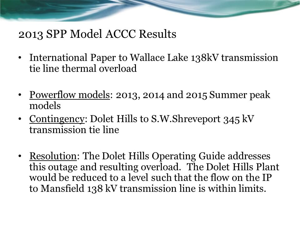 2013 SPP Model ACCC Results International Paper to Wallace Lake 138kV transmission tie line thermal overload Powerflow models: 2013, 2014 and 2015 Sum