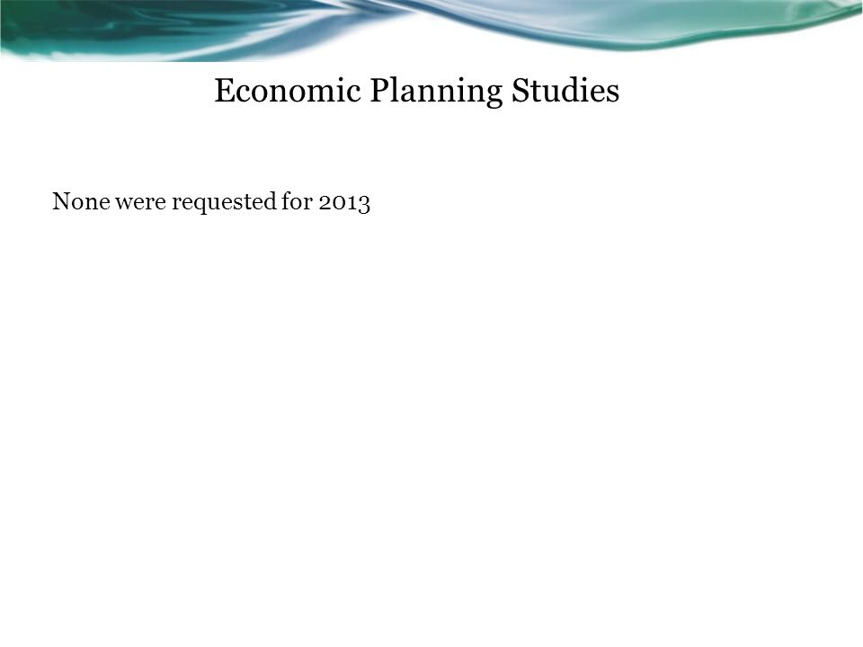Economic Planning Studies None were requested for 2013
