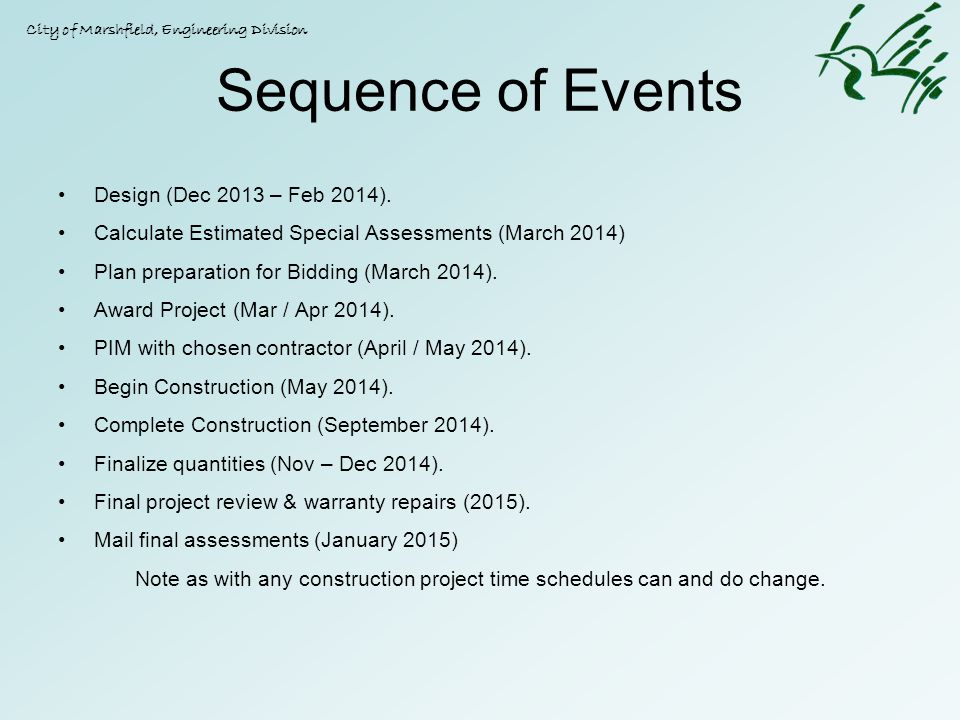 Sequence of Events Design (Dec 2013 – Feb 2014). Calculate Estimated Special Assessments (March 2014) Plan preparation for Bidding (March 2014). Award