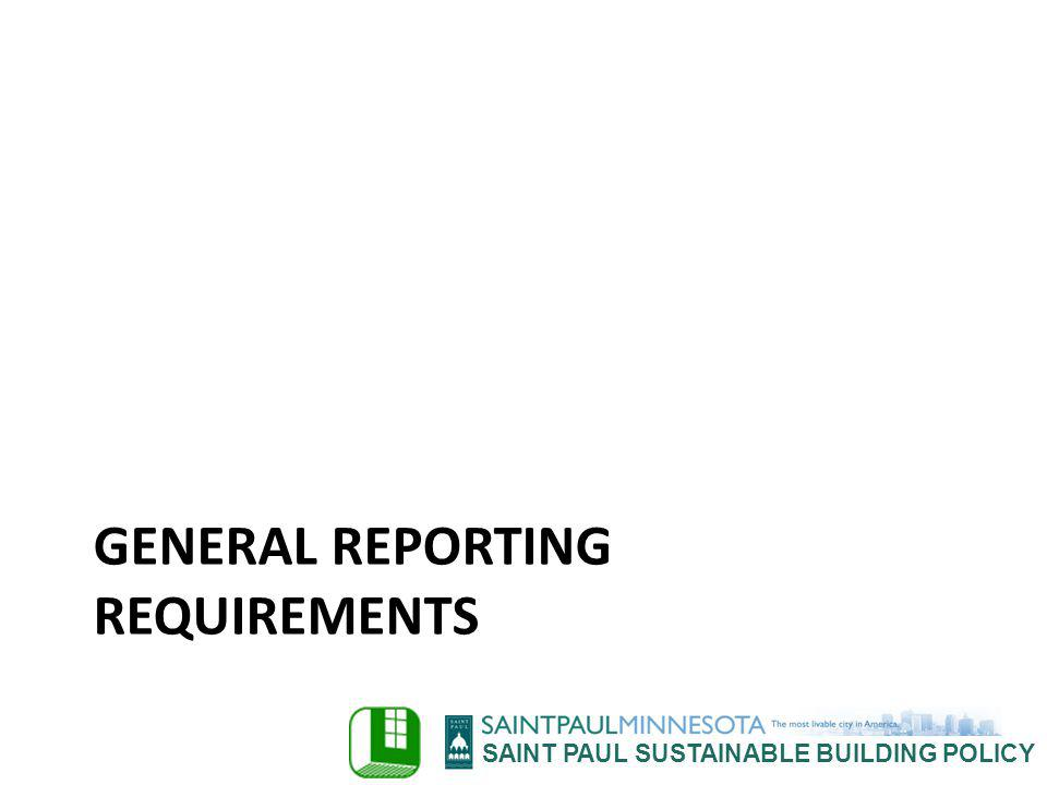 SAINT PAUL SUSTAINABLE BUILDING POLICY GENERAL REPORTING REQUIREMENTS