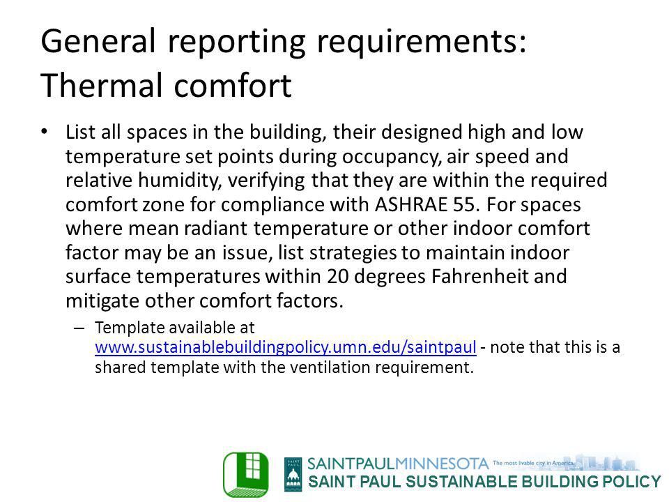SAINT PAUL SUSTAINABLE BUILDING POLICY General reporting requirements: Thermal comfort List all spaces in the building, their designed high and low te
