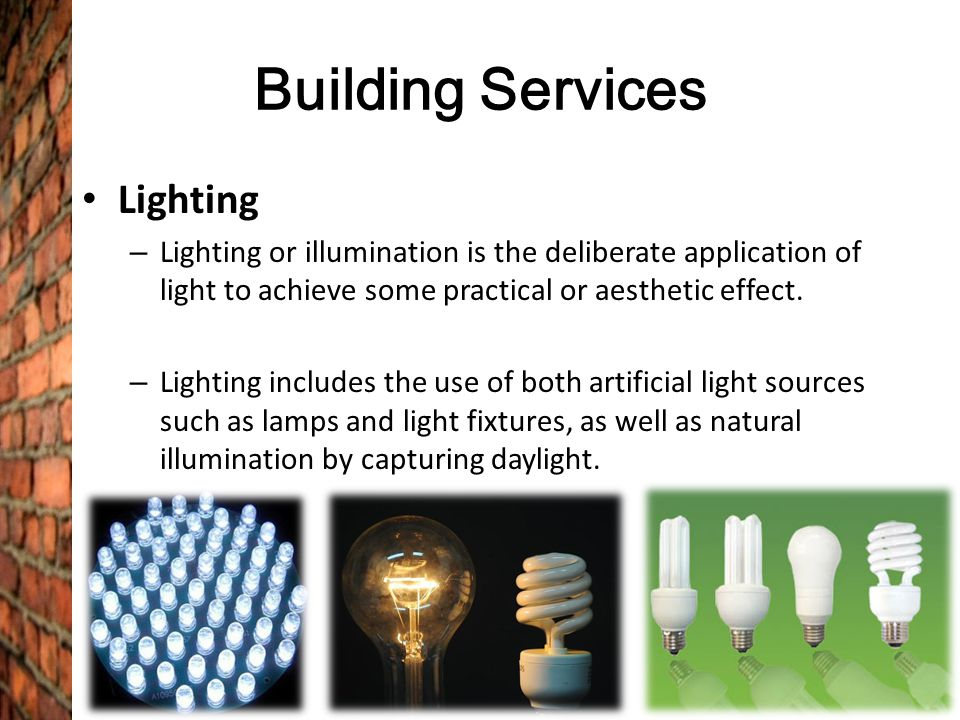Building Services Lighting – Lighting or illumination is the deliberate application of light to achieve some practical or aesthetic effect. – Lighting