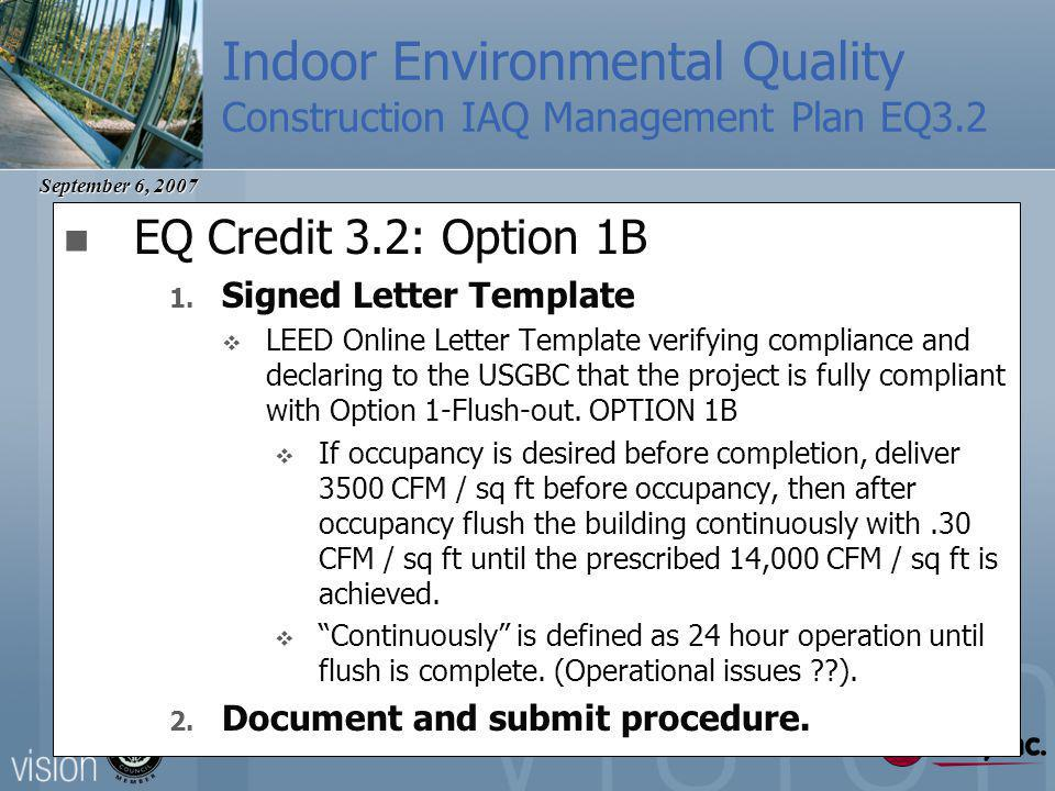 September 6, 2007 Indoor Environmental Quality Construction IAQ Management Plan EQ3.2 EQ Credit 3.2: Option 1B 1.