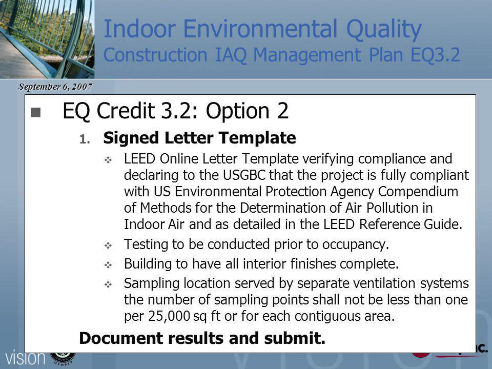 September 6, 2007 Indoor Environmental Quality Construction IAQ Management Plan EQ3.2 EQ Credit 3.2: Option 2 1.