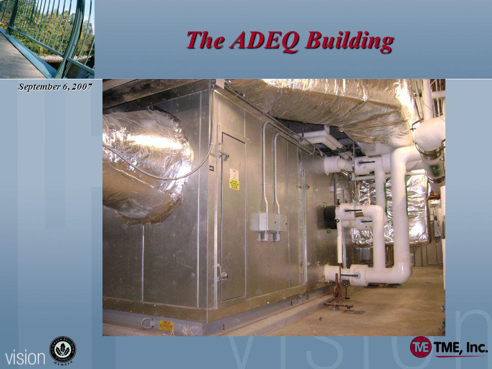 September 6, 2007 The ADEQ Building