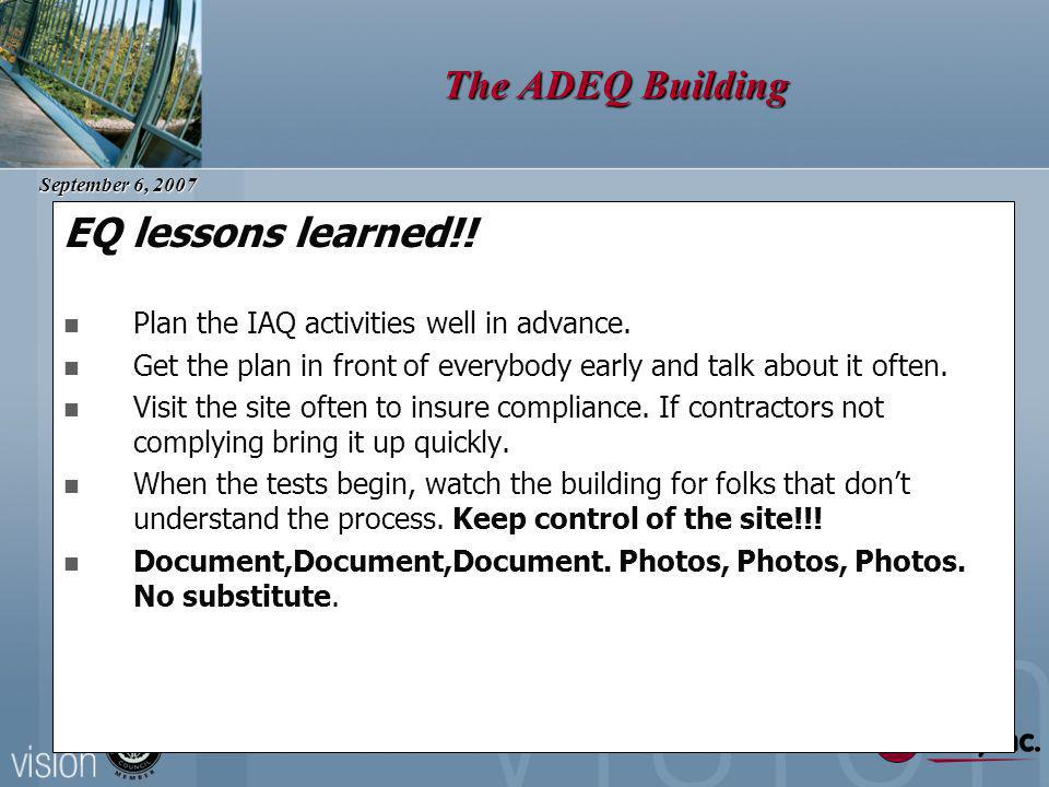 September 6, 2007 The ADEQ Building EQ lessons learned!.