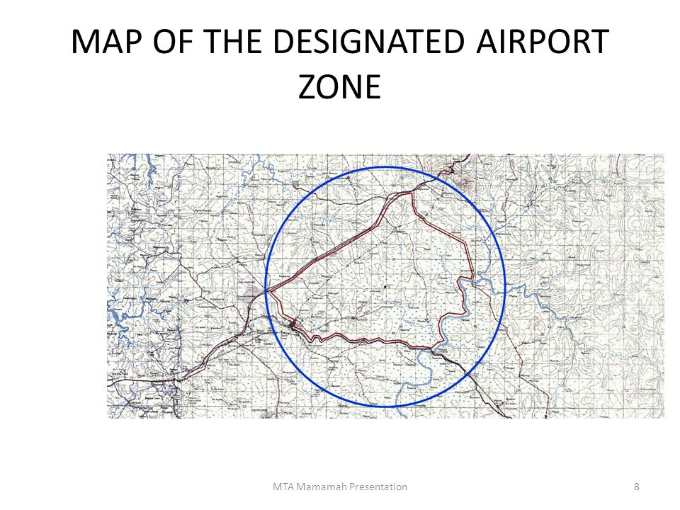 MAP OF THE DESIGNATED AIRPORT ZONE 8MTA Mamamah Presentation