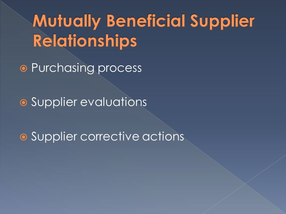 Purchasing process Supplier evaluations Supplier corrective actions