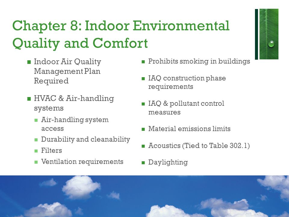Chapter 8: Indoor Environmental Quality and Comfort Indoor Air Quality Management Plan Required HVAC & Air-handling systems Air-handling system access