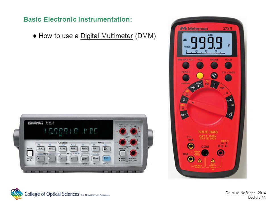 Basic Electronic Instrumentation: How to use a Digital Multimeter (DMM) Dr.