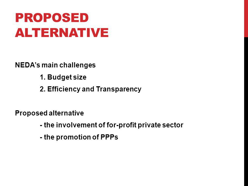 PROPOSED ALTERNATIVE NEDAs main challenges 1. Budget size 2.