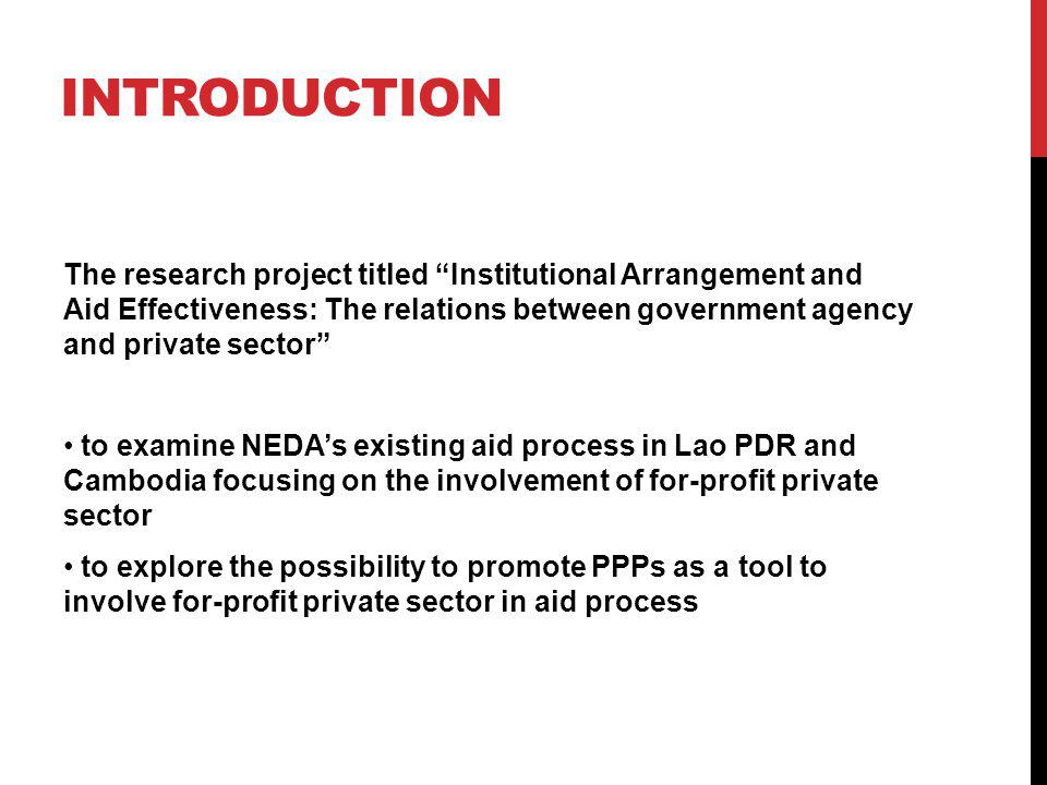 INTRODUCTION The research project titled Institutional Arrangement and Aid Effectiveness: The relations between government agency and private sector t