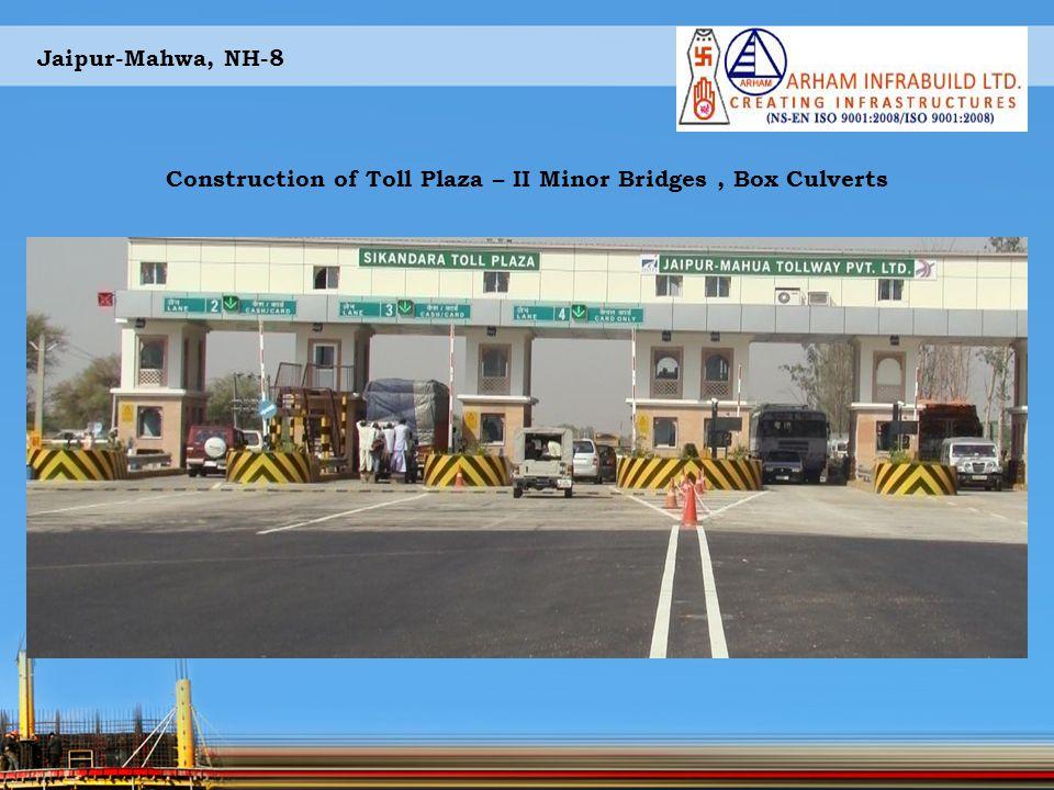 Jaipur-Mahwa, NH-8 Construction of Toll Plaza – II Minor Bridges, Box Culverts