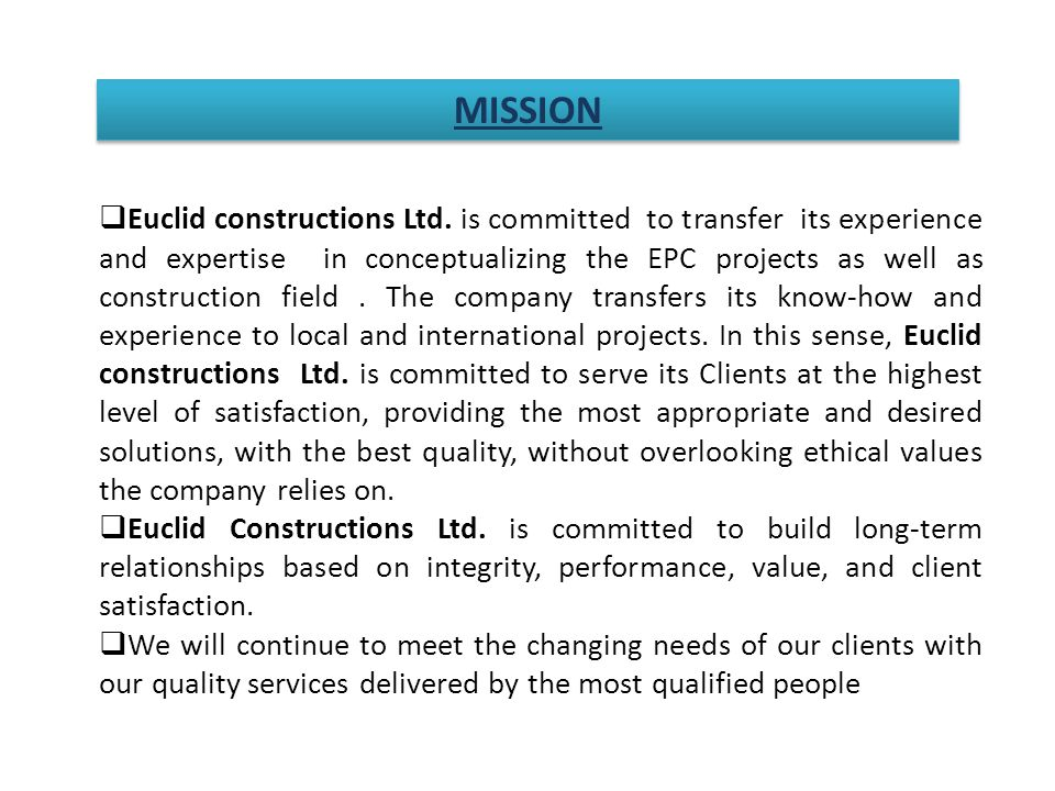 Euclid s is committed to enhance customers & stakeholders satisfaction by providing quality products that meet agreed contractual requirements.