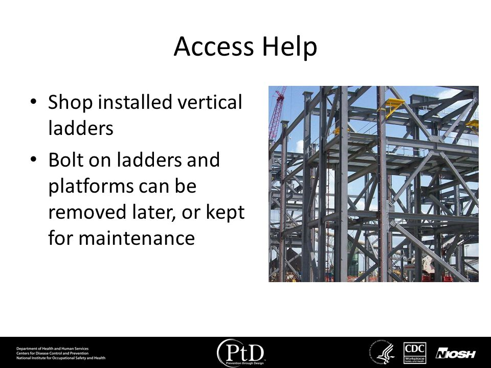 Access Help Shop installed vertical ladders Bolt on ladders and platforms can be removed later, or kept for maintenance