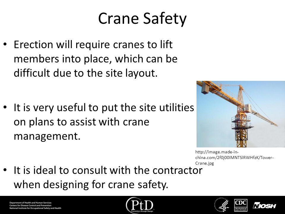 Crane Safety Erection will require cranes to lift members into place, which can be difficult due to the site layout. It is very useful to put the site
