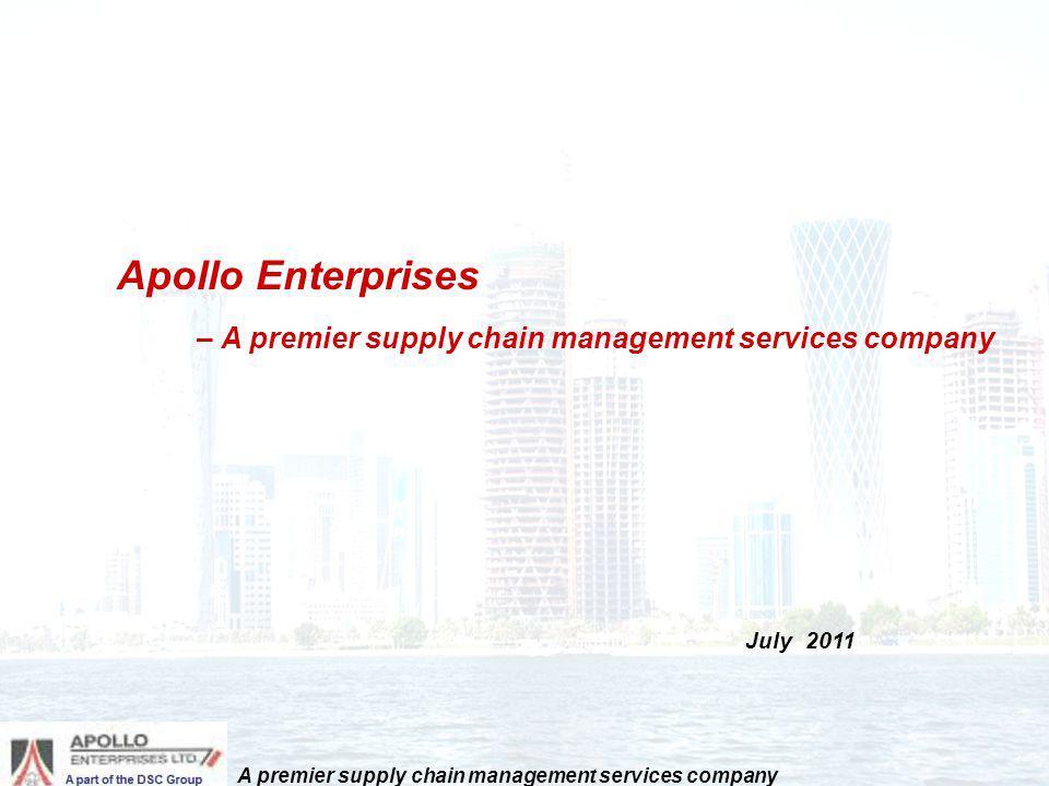 Apollo Enterprises – A premier supply chain management services company July 2011 A premier supply chain management services company