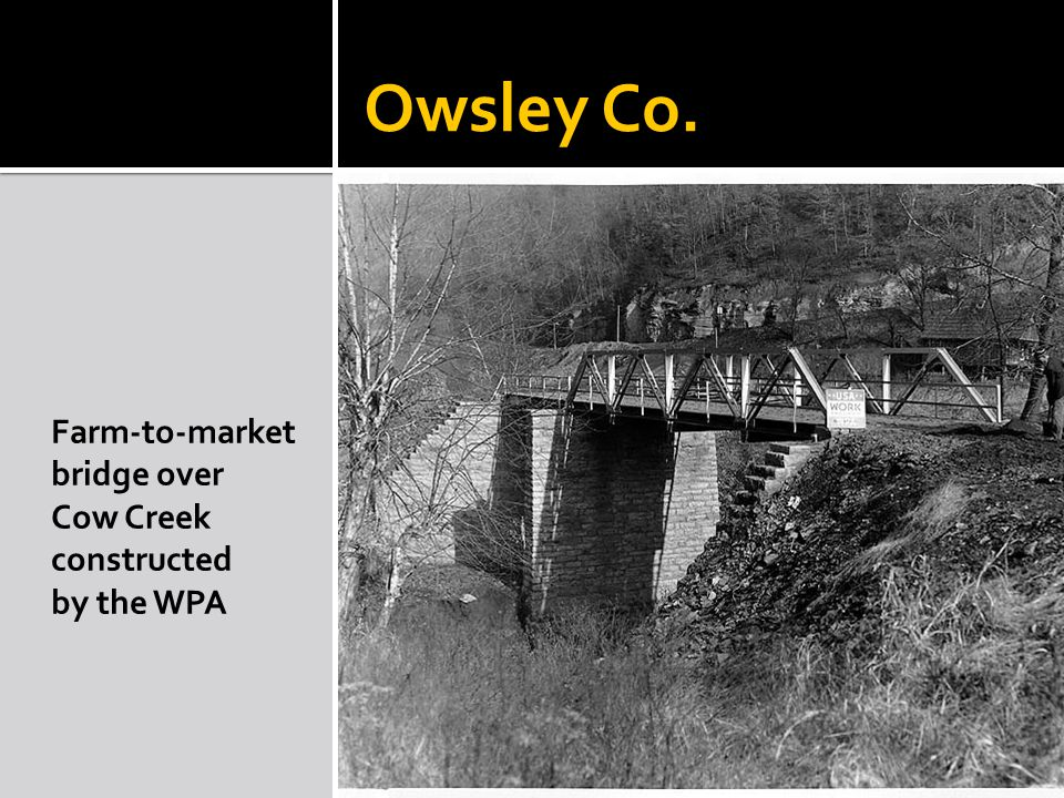 Owsley Co. Farm-to-market bridge over Cow Creek constructed by the WPA