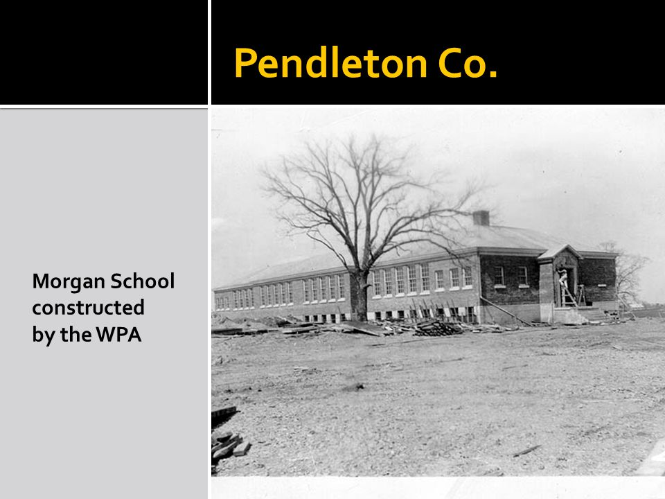 Pendleton Co. Morgan School constructed by the WPA