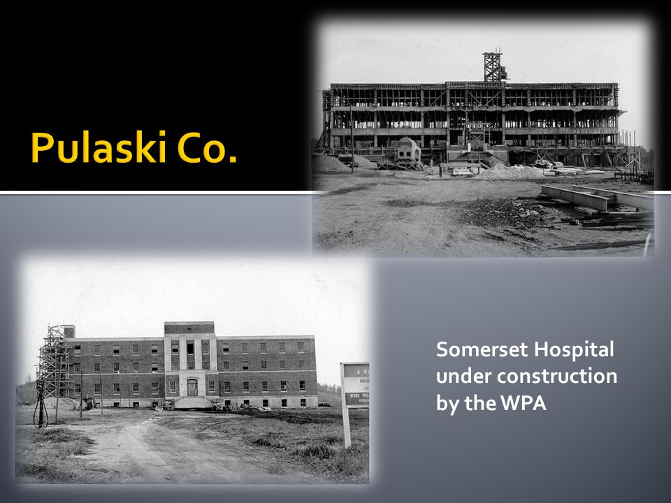 Somerset Hospital under construction by the WPA