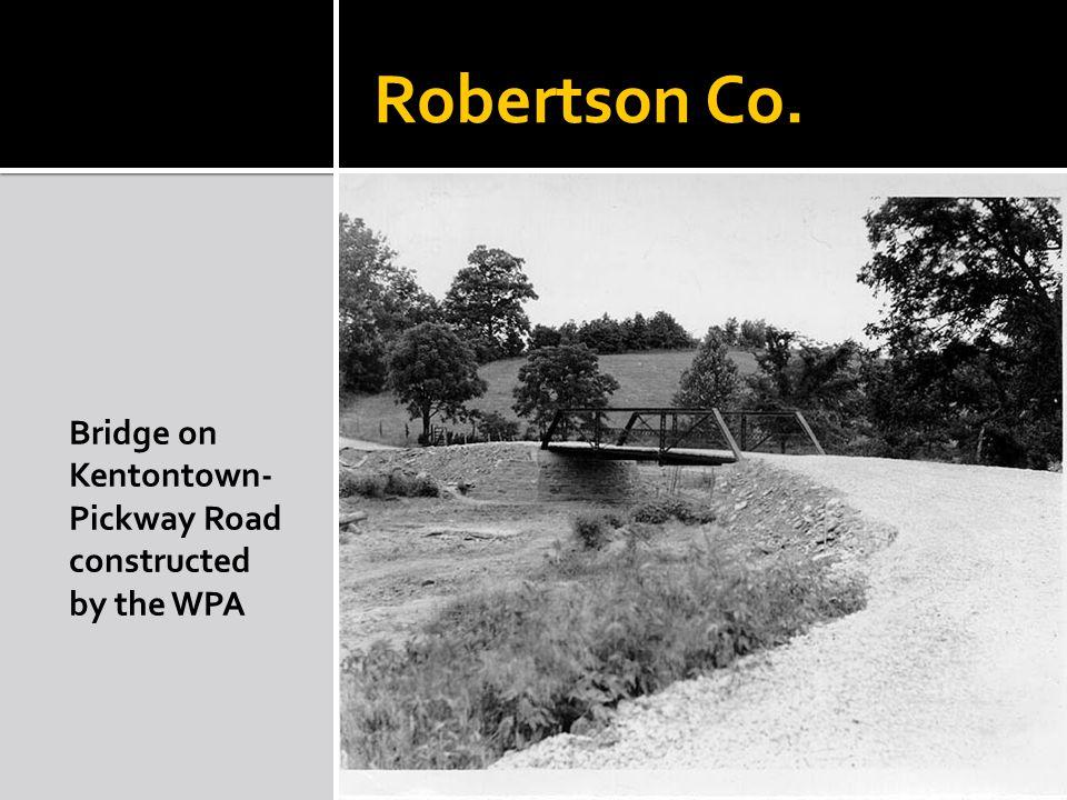 Robertson Co. Bridge on Kentontown- Pickway Road constructed by the WPA