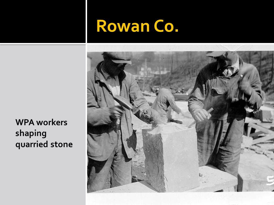 Rowan Co. WPA workers shaping quarried stone