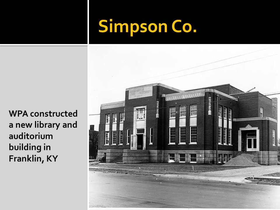 Simpson Co. WPA constructed a new library and auditorium building in Franklin, KY