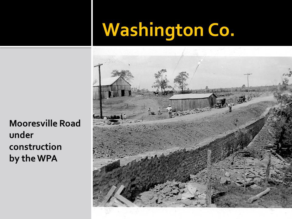 Washington Co. Mooresville Road under construction by the WPA