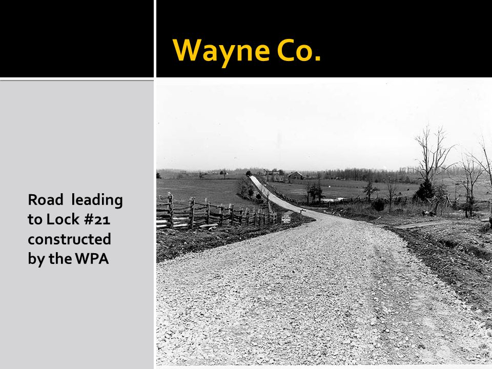 Wayne Co. Road leading to Lock #21 constructed by the WPA