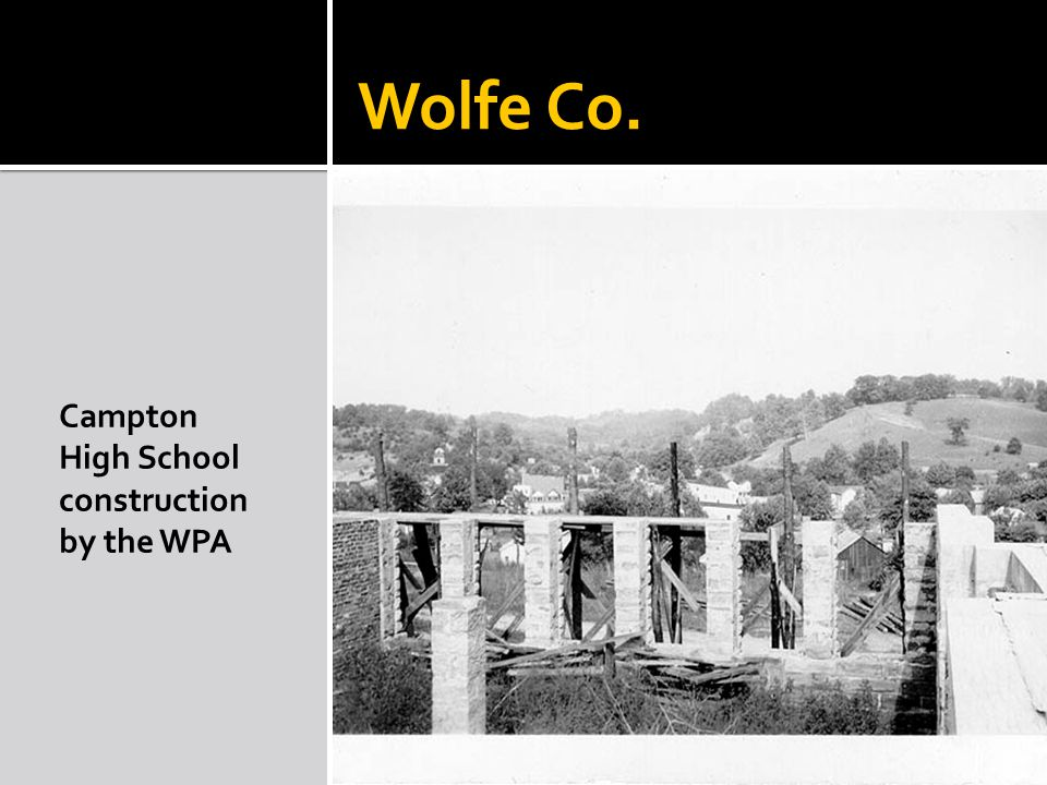 Wolfe Co. Campton High School construction by the WPA