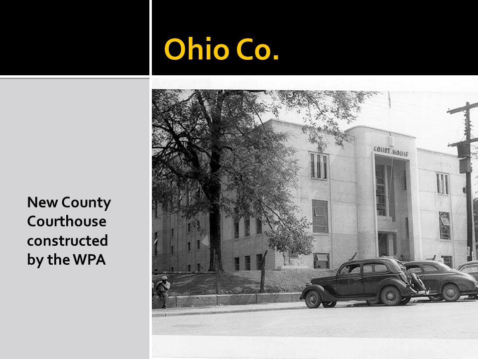 Ohio Co. New County Courthouse constructed by the WPA