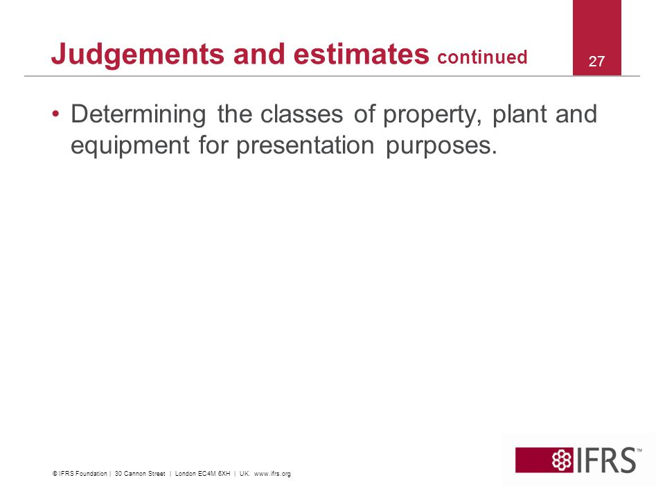 Determining the classes of property, plant and equipment for presentation purposes.