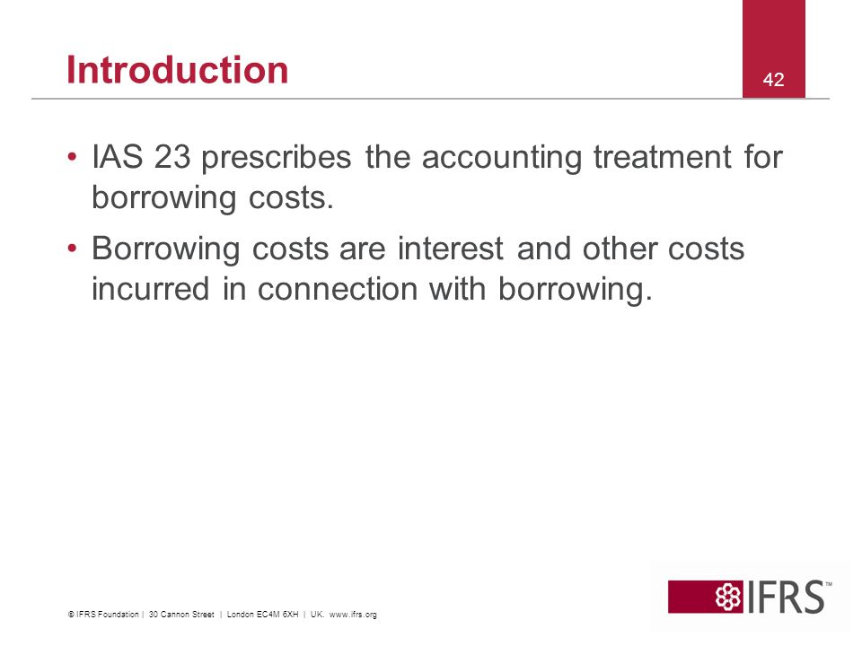 IAS 23 prescribes the accounting treatment for borrowing costs.