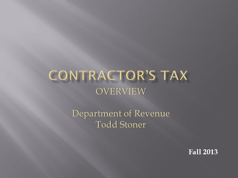 OVERVIEW Department of RevenueDepartment of Revenue Todd StonerTodd Stoner Fall 2013