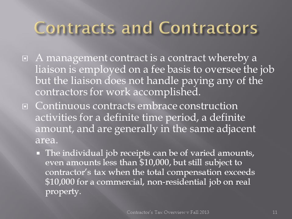 A management contract is a contract whereby a liaison is employed on a fee basis to oversee the job but the liaison does not handle paying any of the