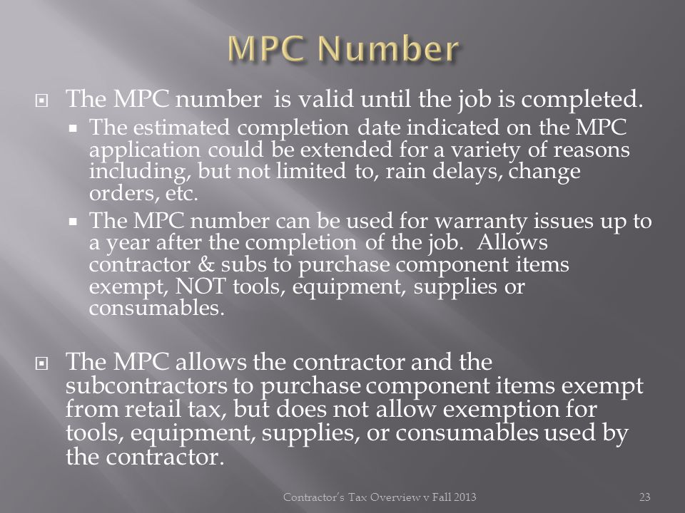 The MPC number is valid until the job is completed. The estimated completion date indicated on the MPC application could be extended for a variety of